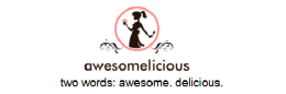 Two Words: Awesome. Delicious.  Email us your feedback, recipes, images etc at: awesomeliciousrecipes@gmail.com